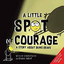 A Little Spot of Courage