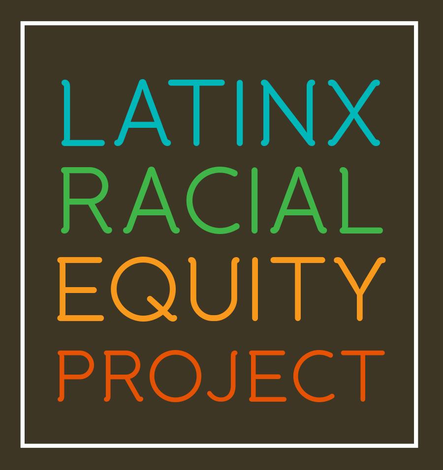 Latinx Racial Equity Project Logo